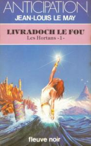 Livradoch le Fou de Jean-Louis LE MAY (Anticipation)