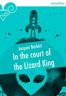 In the court of the Lizard King de Jacques  BARBÉRI