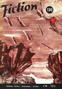 Fiction n° 130 de J. T. MacINTOSH, Gérard KLEIN, Robert F. YOUNG, James WHITE, Jack SHARKEY, Daniel MEAUROIX, Robert M. Jr. GREEN, G.O. DUVIC, Philip WINSOR, Jacques VAN HERP (Fiction)