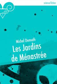 Les Jardins de Ménastrée de Michel DEMUTH