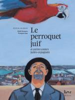Le perroquet juif et autres contes judéo-espagnols