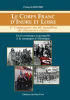 Le Corps Franc d'Indre et Loire - 1re Compagnie du 20e Bataillon de Chasseurs Alpins