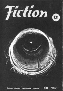 Fiction n° 131 de Mack REYNOLDS, Doris Pitkin BUCK, Miriam Allen DEFORD, Luc VIGAN, James RANSOM, Michel DEMUTH, Joanna RUSS, Avram DAVIDSON, T. P. CARAVAN, Roland TOPOR, Jack SHARKEY, Jacques LOB, Anne TRONCHE, Demètre IOAKIMIDIS, Pierre STRINATI (Fiction)