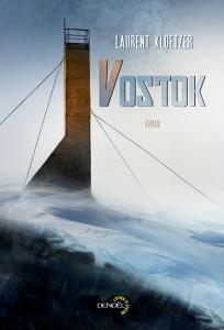 Vostok de Laurent KLOETZER (Lunes d'Encre)