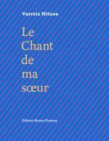 Le chant de ma soeur : Edition bilingue français-grec
