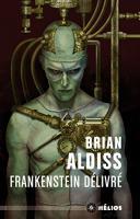 Frankenstein délivré de Brian ALDISS (Hélios)