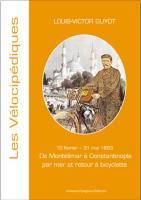 De Montélimar à Constantinople en bateau et retour à bicyclette