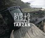 Sur la piste de Tarzan de Gwenn DUBOURTHOUMIEU &  Simon SANAHUJAS