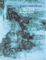 L'Ombre : Récit et lettres