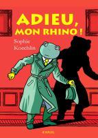 ADIEU, MON RHINO!