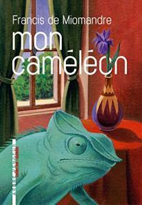 Mon caméléon de Francis DE MIOMANDRE (ARBRE VENGEUR)