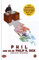 PHIL - Une vie de Philip K. Dick de Laurent QUEYSSI (Rêveurs de Mondes)