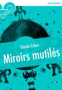 Miroirs mutilés