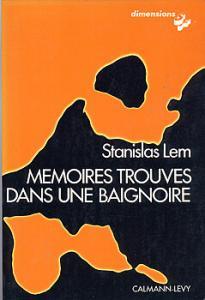 Mémoires trouvés dans une baignoire de Stanislas LEM (Dimensions SF)