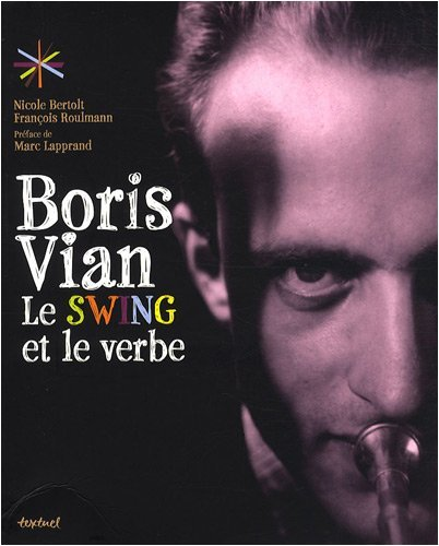 Boris Vian, le swing et le verbe