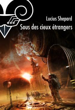 Sous des cieux étrangers de Lucius SHEPARD