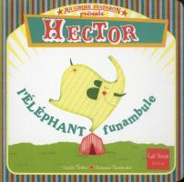 Hector : L'éléphant funambule