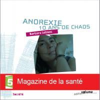 Anorexie  10 ans de Chaos