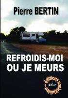 REFROIDIS-MOI OU JE MEURS