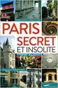 Paris secret et insolite de Rodolphe TROUILLEUX