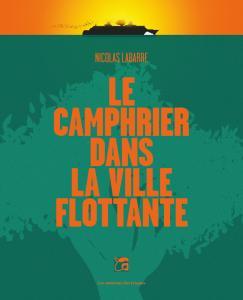 Le Camphrier dans la ville flottante de Nicolas LABARRE (LES MOUTONS ÉLECTRIQUES)