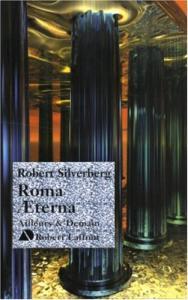 Roma Æterna de Robert SILVERBERG (Ailleurs et demain)