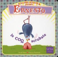 Ernesto : Le coq acrobate