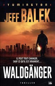 Waldgänger de Jeff BALEK (Thriller)