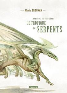 Le Tropique des serpents de Marie  BRENNAN (La Dentelle du Cygne)
