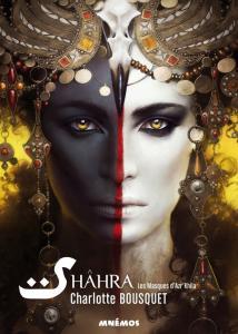 Shâhra, les Masques d'Azr'Khila de Charlotte BOUSQUET (MNÉMOS)