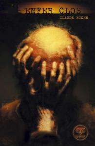 Enfer clos de Claude ECKEN (LE BÉLIAL')