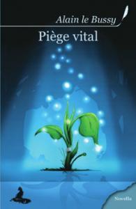 Piège vital de Alain LE  BUSSY (GRIFFE D'ENCRE Novellas)