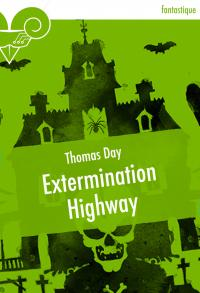 Extermination Highway de Thomas DAY