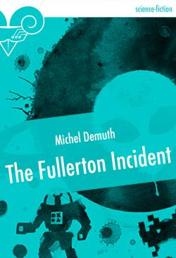 The Fullerton Incident  de Michel DEMUTH
