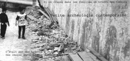 Petite archéologie contemporaine