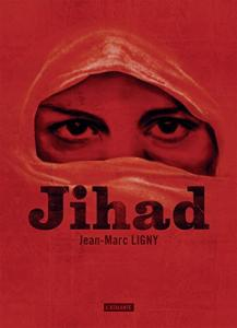 Jihad de Jean-Marc  LIGNY (La Dentelle du Cygne)