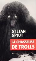 La Chasseuse de trolls de Stefan SPJUT (Exofictions)