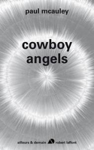 Cowboy Angels de Paul J.  MCAULEY (Ailleurs et demain)