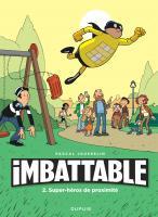 Imbattable tome 2 - Super-héros de proximité de Pascal JOUSSELIN (DUPUIS)
