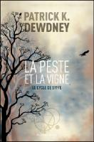La Peste et la Vigne de Patrick K. DEWDNEY (AU DIABLE VAUVERT)