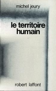 Le Territoire humain de Michel  JEURY (Ailleurs et demain)