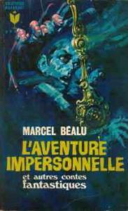 L'Aventure impersonnelle et autre contes fantastiques de Marcel BÉALU (Marabout Géant)
