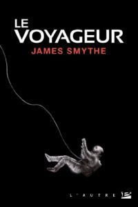 Le Voyageur de James SMYTHE (L'Autre)