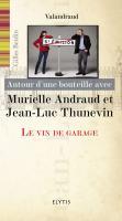 Autour d'une bouteille avec Muriel Andraud & Jean-Luc Thunevin