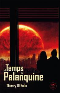 Le Temps de Palanquine de Thierry DI ROLLO (LE BÉLIAL')