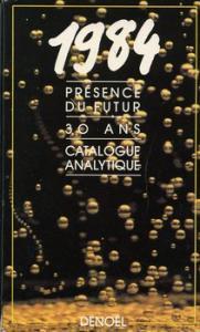 Présence du futur - 30 ans - Catalogue analytique 1984 de  ANONYME (Catalogue analytique)