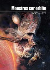 Monstres sur orbite de Jack VANCE