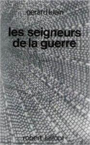 Les Seigneurs de la guerre de Gérard KLEIN (Ailleurs et demain)