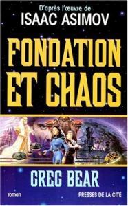 Fondation et chaos de Greg BEAR (PRESSES DE LA CITÉ)