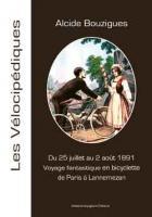 Voyage fantastique en bicyclette de Paris à Lannemezan en 1891